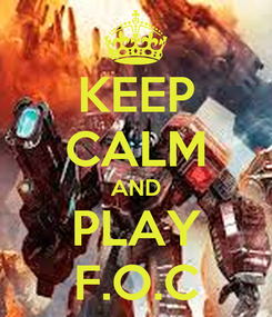 Poster: KEEP CALM AND PLAY F.O.C