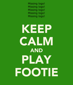 Poster: KEEP CALM AND PLAY FOOTIE