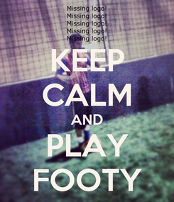 Poster: KEEP CALM AND PLAY FOOTY