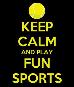 Poster: KEEP CALM AND PLAY FUN SPORTS