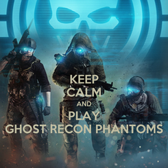 Poster: KEEP CALM AND PLAY GHOST RECON PHANTOMS