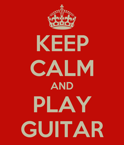 Poster: KEEP CALM AND PLAY GUITAR