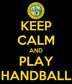 Poster: KEEP CALM AND PLAY HANDBALL
