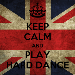 Poster: KEEP CALM AND PLAY HARD DANCE