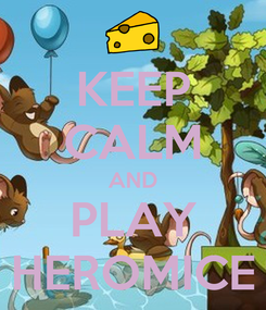 Poster: KEEP CALM AND PLAY HEROMICE