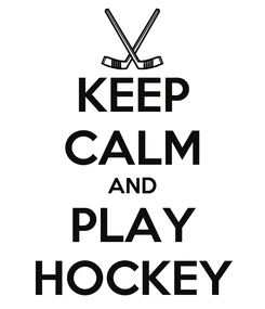 Poster: KEEP CALM AND PLAY HOCKEY