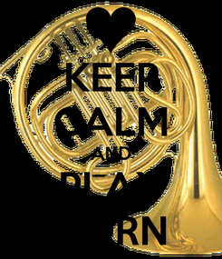 Poster: KEEP CALM AND PLAY HORN