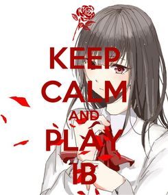 Poster: KEEP CALM AND PLAY IB