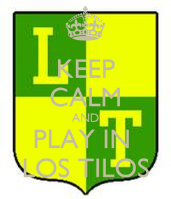 Poster: KEEP CALM AND PLAY IN  LOS TILOS