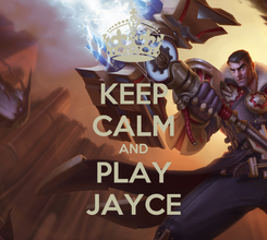 Poster: KEEP CALM AND PLAY JAYCE