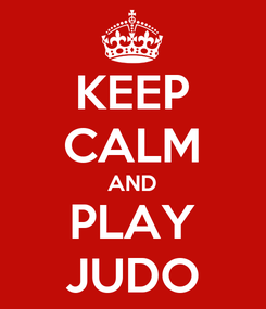 Poster: KEEP CALM AND PLAY JUDO