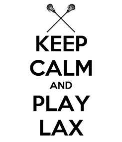 Poster: KEEP CALM AND PLAY LAX