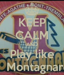 Poster: KEEP CALM AND Play like a  Montagnard