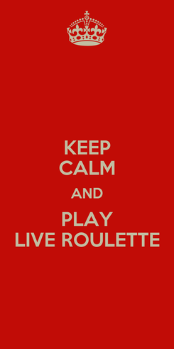 Poster: KEEP CALM AND PLAY LIVE ROULETTE