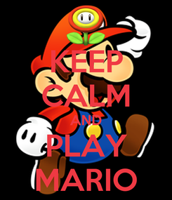 Poster: KEEP CALM AND PLAY MARIO