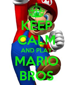 Poster: KEEP CALM AND PLAY MARIO BROS