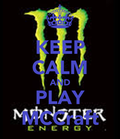 Poster: KEEP CALM AND PLAY MCCraft