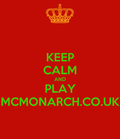 Poster: KEEP CALM AND PLAY MCMONARCH.CO.UK