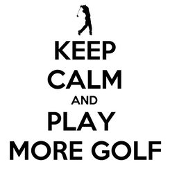 Poster: KEEP CALM AND PLAY  MORE GOLF