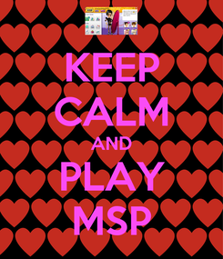 Poster: KEEP CALM AND PLAY MSP