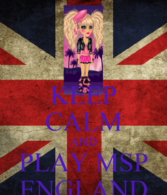 Poster: KEEP CALM AND PLAY MSP ENGLAND