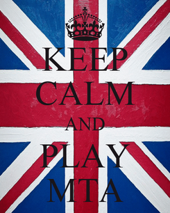 Poster: KEEP CALM AND PLAY MTA