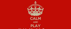 Poster: KEEP CALM AND PLAY Nabiy Magick Songs
