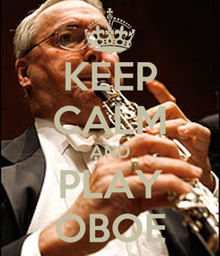 Poster: KEEP CALM AND PLAY OBOE