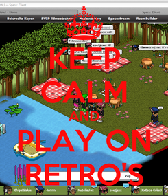 Poster: KEEP CALM AND PLAY ON RETRO'S