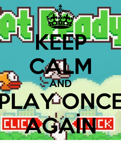 Poster: KEEP CALM AND PLAY ONCE AGAİN