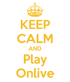 Poster: KEEP CALM AND Play Onlive