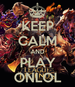 Poster: KEEP CALM AND PLAY ONLOL