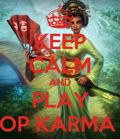 Poster: KEEP CALM AND PLAY OP KARMA