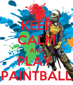 Poster: KEEP CALM AND PLAY  PAINTBALL