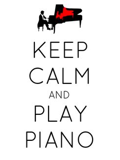 Poster: KEEP CALM AND PLAY PIANO