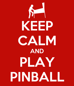 Poster: KEEP CALM AND PLAY PINBALL