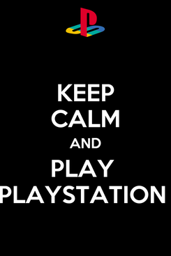 Poster: KEEP CALM AND PLAY  PLAYSTATION