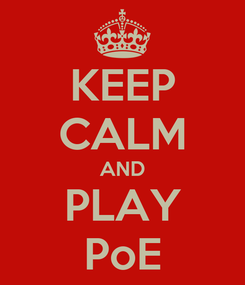 Poster: KEEP CALM AND PLAY PoE