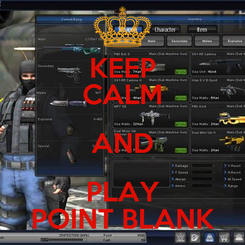 Poster: KEEP CALM AND PLAY POINT BLANK