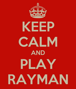 Poster: KEEP CALM AND PLAY RAYMAN