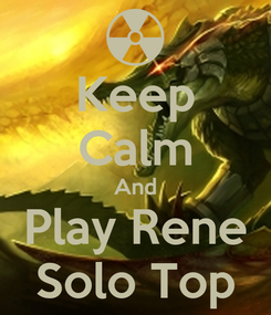 Poster: Keep Calm And Play Rene Solo Top