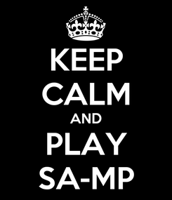 Poster: KEEP CALM AND PLAY SA-MP