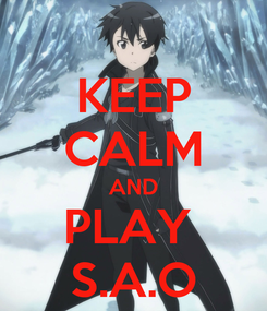 Poster: KEEP CALM AND PLAY  S.A.O