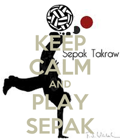 Poster: KEEP CALM AND PLAY SEPAK