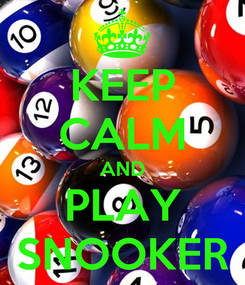Poster: KEEP CALM AND PLAY SNOOKER