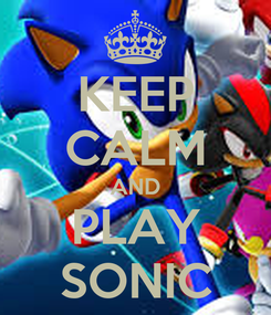 Poster: KEEP CALM AND PLAY SONIC