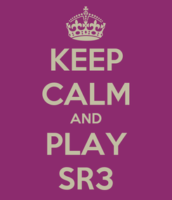 Poster: KEEP CALM AND PLAY SR3