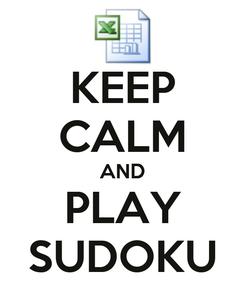 Poster: KEEP CALM AND PLAY SUDOKU