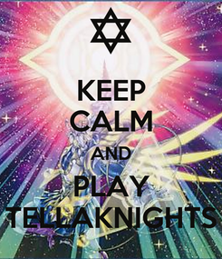 Poster: KEEP CALM AND PLAY TELLAKNIGHTS