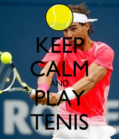 Poster: KEEP CALM AND PLAY TENIS